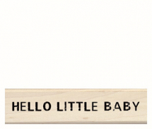 Wood Stamp-Baby-Hello Little Baby